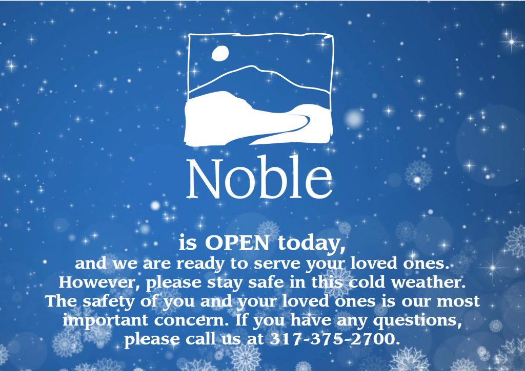 Noble is open today. Stay safe in this cold weather.